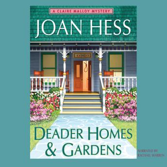 A Claire Malloy Mystery, #18: Deader Homes and Gardens