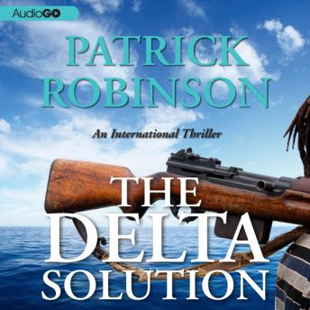 The Delta Solution: An International Thriller