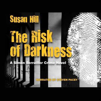 The Risk of Darkness: A Simon Serrailler Crime Novel