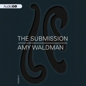 Submission: A Novel, Amy Waldman