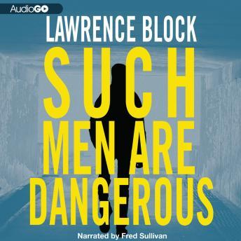 Download Such Men Are Dangerous by Lawrence Block