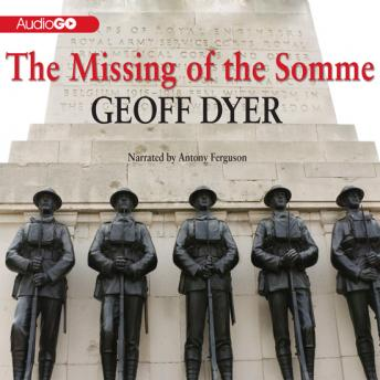 Missing of the Somme, Audio book by Geoff Dyer