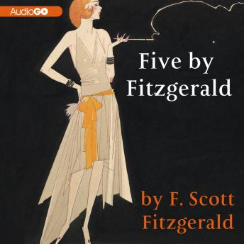 Five by Fitzgerald: Classic Stories of the Jazz Age, F. Scott Fitzgerald