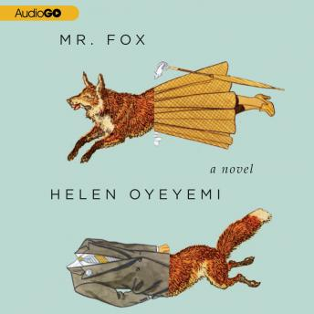 Mr. Fox: A Novel, Helen Oyeyemi