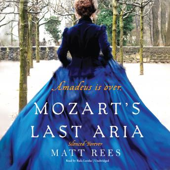 Mozart's Last Aria: Silenced Forever