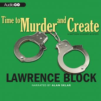 A Matthew Scudder Novel #3: Time to Murder and Create