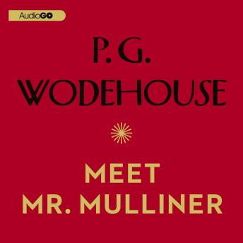 Meet Mr. Mulliner, P.G. Wodehouse