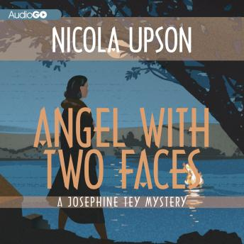 Angel with Two Faces: A Mystery Featuring Josephine Tey, Nicola Upson