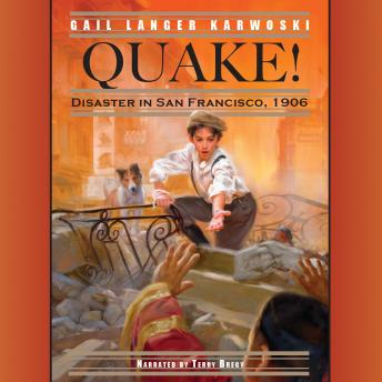 Quake!: Disaster in San Francisco, 1906, Gail Langer Karwoski