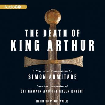 Death of King Arthur: A New Verse Translation, Simon Armitage
