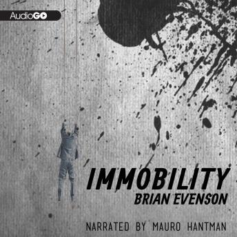 Download Immobility by Brian Evenson