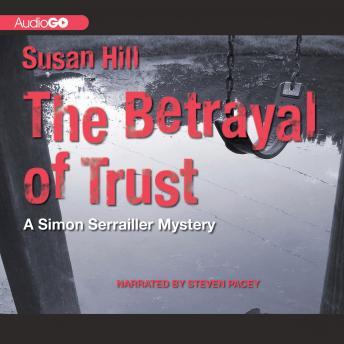 A Simon Serrailler Mystery, #6: The Betrayal of Trust