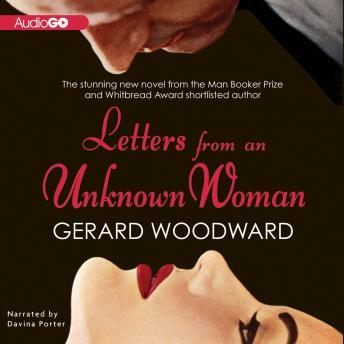 Letters from an Unknown Woman, Gerard Woodward