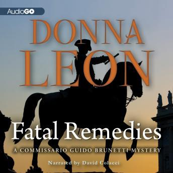 A Commissario Guido Brunetti Mystery, #8: Fatal Remedies, Donna Leon