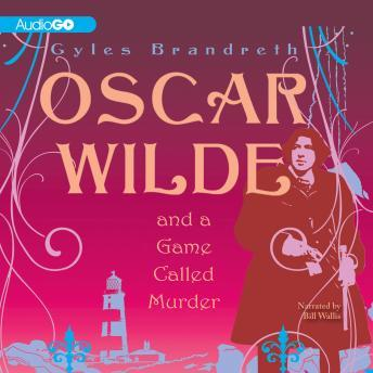 Oscar Wilde Mysteries, #2: Oscar Wilde and a Game Called Murder