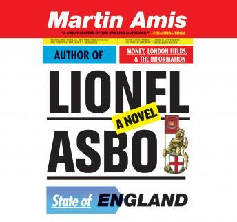 Lionel Asbo: State of England, Martin Amis
