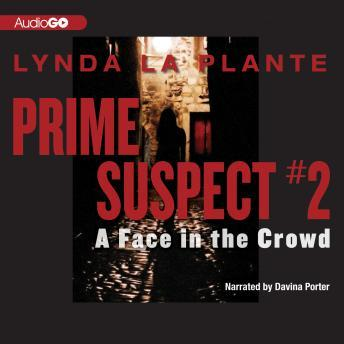 Prime Suspect, #2: A Face in the Crowd