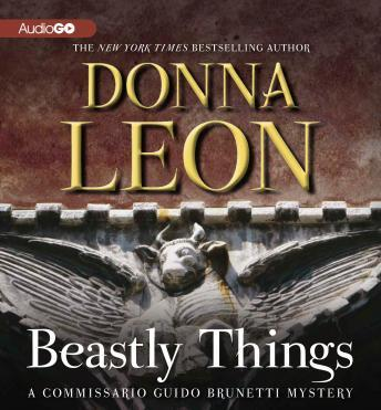 Beastly Things: A Commissario Guido Brunetti Mystery, #21, Donna Leon