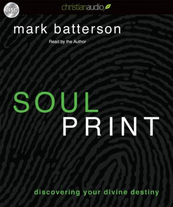 Soulprint: Discovering your Divine Destiny, Mark Batterson