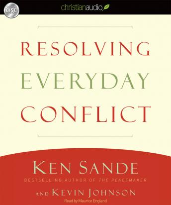 Resolving Everyday Conflict, Kevin Johnson, Ken Sande