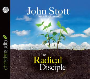 Radical Disciple: Some Neglected Aspects of our Calling, John Stott