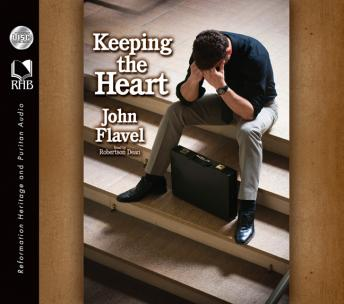 Keeping the Heart: A Puritan's View of How to Maintain Your Love For God sample.