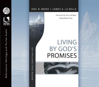 Living By God's Promises: Deepen Your Christian Life, James A. La Belle, Joel R. Beeke