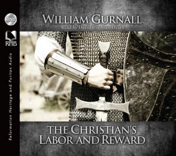 Christian's Labor and Reward, William Gurnall