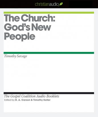 Church: God's New People, Timothy Savage