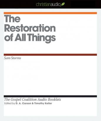 Restoration of All Things, Sam Storms