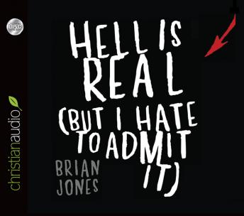 Hell Is Real: But I Hate To Admit It, Brian Jones