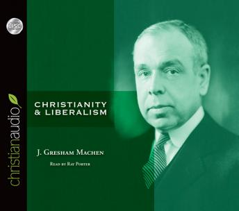 Christianity and Liberalism, J. Gresham Machen