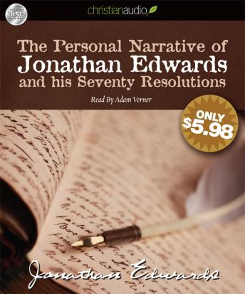 Personal Narrative of Jonathan Edwards and His Seventy Resolutions, Jonathan Edwards