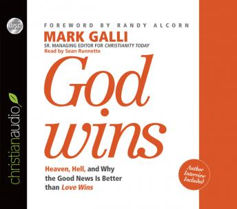 God Wins: Heaven, Hell and Why the Good News is Better than Love Wins, Mark Galli