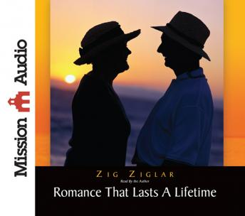 Romance That Lasts a Lifetime, Zig Ziglar