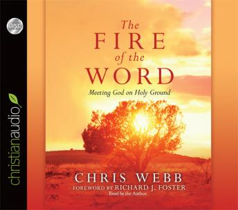 Fire of the Word: Meeting God on Holy Ground, Chris Webb