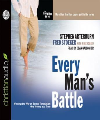 Every Man's Battle: Winning the War on Sexual Temptation One Victory at a Time, Audio book by Stephen Arterburn