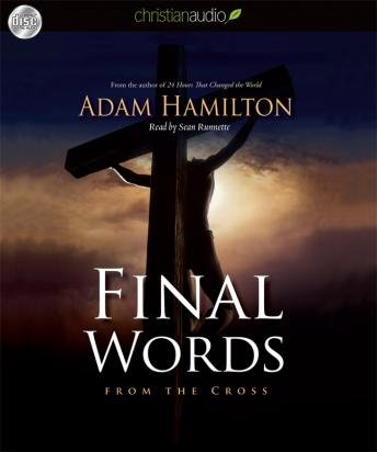 Final Words: From the Cross, Adam Hamilton