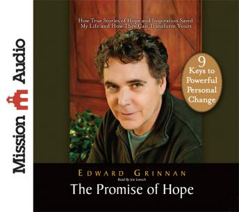 Promise of Hope: How True Stories of Hope and Inspiration Saved My Life and How They Can Transform Yours, Edward Grinnan
