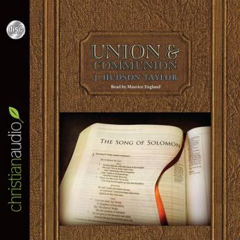 Union and Communion: Thoughts on the Song of Solomon, James Hudson Taylor