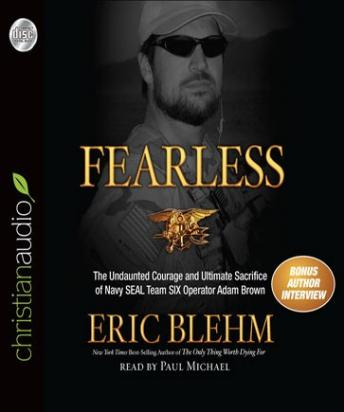 Download Fearless: The Undaunted Courage and Ultimate Sacrifice of Navy SEAL Team SIX Operator Adam Brown by Eric Blehm