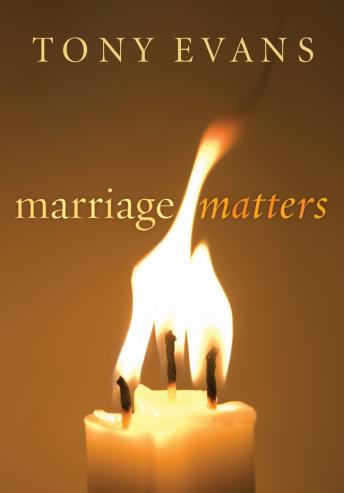 Marriage Matters, Tony Evans