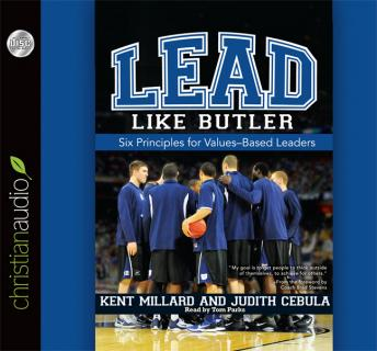 Download Lead Like Butler: Six Principles for Values-Based Leaders by M. Kent Millard, Judith Cebula
