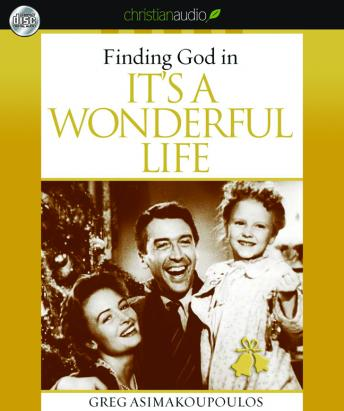 Finding God in It's A Wonderful Life, Greg Asimakoupoulos