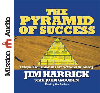 Pyramid of Success: Championship Philosophies and Techniques on Winning, Jim Harrick