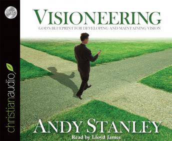 Visioneering: God's Blueprint for Developing and Maintaining Vision, Andy Stanley