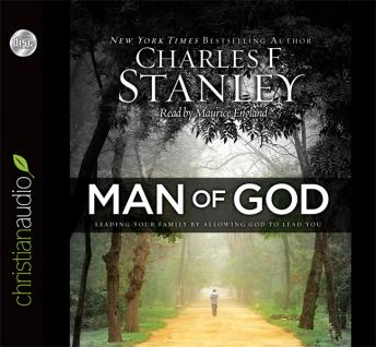 Man of God: Leading Your Family by Allowing God to Lead You, Charles F. Stanley
