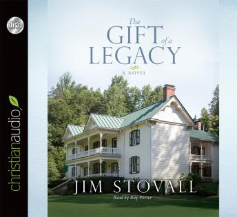 Gift of a Legacy: A Novel, Jim Stovall