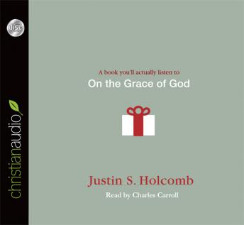On the Grace of God, Justin S. Holcomb