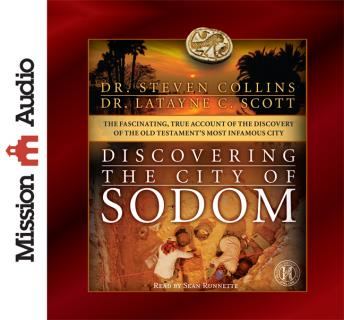Download Discovering the City of Sodom: The Fascinating, True Account of the Discovery of the Old Testament's Most Infamous City by Latayne C. Scott , Steven Collins